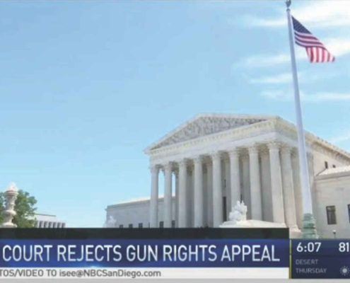 NBC 7 San Diego – U.S. Supreme Court Refuses to Hear Gun Rights Appeal with Roots in San Diego