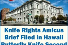Ammoland:  Knife Rights- Amicus Brief Filed in Hawaii Butterfly Knife Second Amendment Case